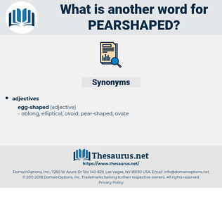pearshaped, synonym pearshaped, another word for pearshaped, words like pearshaped, thesaurus pearshaped