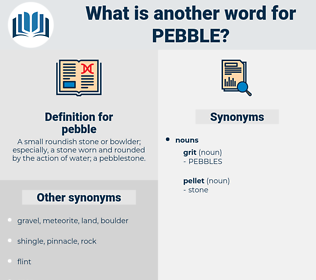 pebble, synonym pebble, another word for pebble, words like pebble, thesaurus pebble