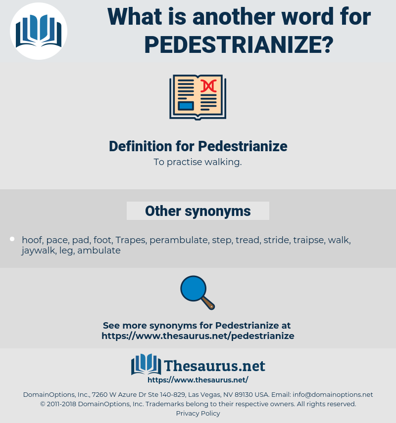 Pedestrianize, synonym Pedestrianize, another word for Pedestrianize, words like Pedestrianize, thesaurus Pedestrianize
