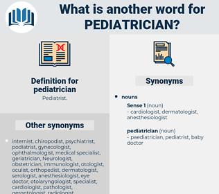 pediatrician, synonym pediatrician, another word for pediatrician, words like pediatrician, thesaurus pediatrician