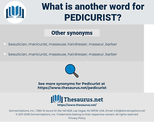 pedicurist, synonym pedicurist, another word for pedicurist, words like pedicurist, thesaurus pedicurist