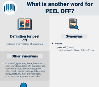 peel off, synonym peel off, another word for peel off, words like peel off, thesaurus peel off