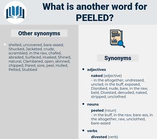 peeled, synonym peeled, another word for peeled, words like peeled, thesaurus peeled