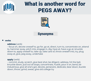 pegs away, synonym pegs away, another word for pegs away, words like pegs away, thesaurus pegs away
