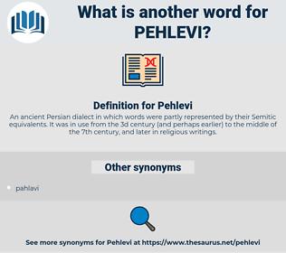 Pehlevi, synonym Pehlevi, another word for Pehlevi, words like Pehlevi, thesaurus Pehlevi