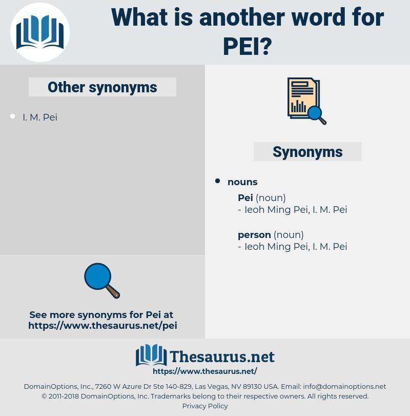 pei, synonym pei, another word for pei, words like pei, thesaurus pei