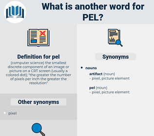 pel, synonym pel, another word for pel, words like pel, thesaurus pel