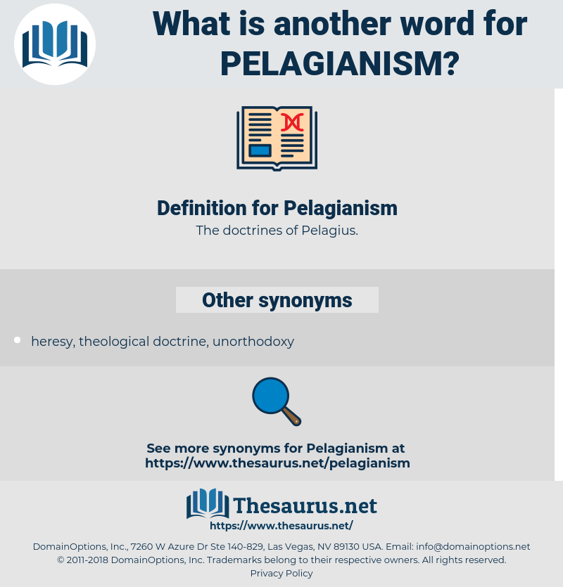 Pelagianism, synonym Pelagianism, another word for Pelagianism, words like Pelagianism, thesaurus Pelagianism