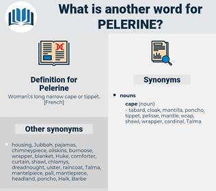 Pelerine, synonym Pelerine, another word for Pelerine, words like Pelerine, thesaurus Pelerine
