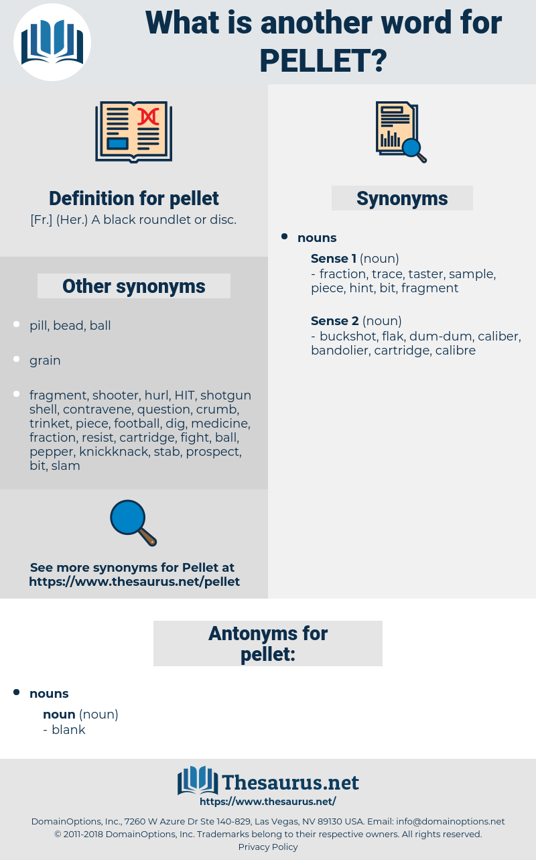 pellet, synonym pellet, another word for pellet, words like pellet, thesaurus pellet