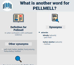Pellmell, synonym Pellmell, another word for Pellmell, words like Pellmell, thesaurus Pellmell