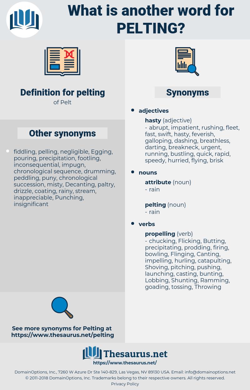 pelting, synonym pelting, another word for pelting, words like pelting, thesaurus pelting