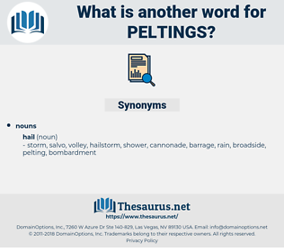 peltings, synonym peltings, another word for peltings, words like peltings, thesaurus peltings