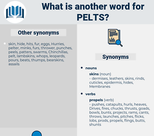 pelts, synonym pelts, another word for pelts, words like pelts, thesaurus pelts