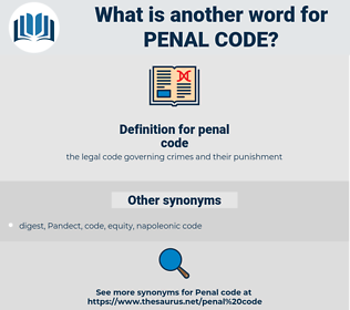 penal code, synonym penal code, another word for penal code, words like penal code, thesaurus penal code