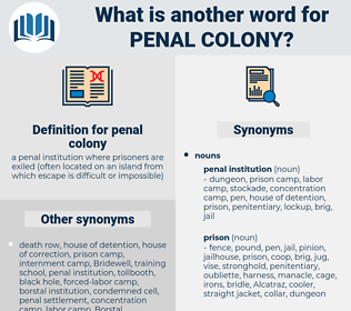 penal colony, synonym penal colony, another word for penal colony, words like penal colony, thesaurus penal colony