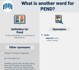 Pend, synonym Pend, another word for Pend, words like Pend, thesaurus Pend