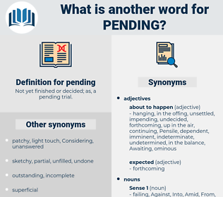 pending, synonym pending, another word for pending, words like pending, thesaurus pending