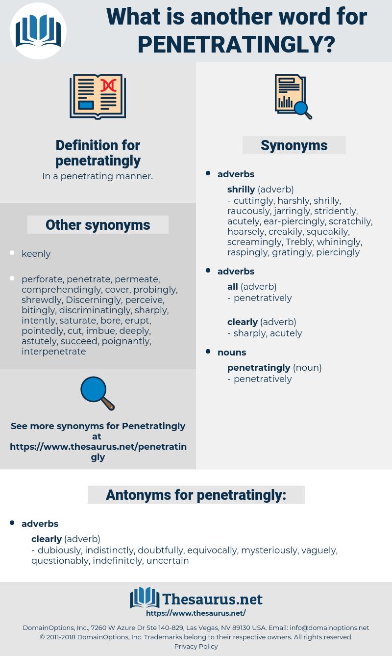 penetratingly, synonym penetratingly, another word for penetratingly, words like penetratingly, thesaurus penetratingly