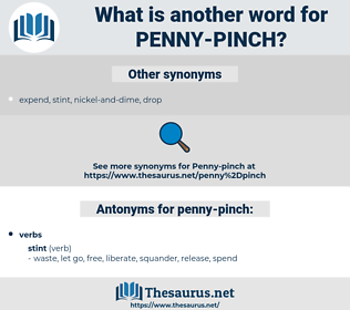 penny-pinch, synonym penny-pinch, another word for penny-pinch, words like penny-pinch, thesaurus penny-pinch