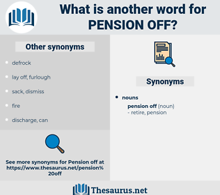 pension off, synonym pension off, another word for pension off, words like pension off, thesaurus pension off