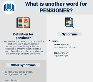 pensioner, synonym pensioner, another word for pensioner, words like pensioner, thesaurus pensioner