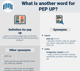 pep up, synonym pep up, another word for pep up, words like pep up, thesaurus pep up