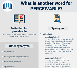 perceivable, synonym perceivable, another word for perceivable, words like perceivable, thesaurus perceivable