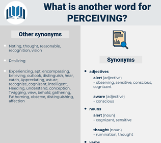 Perceiving, synonym Perceiving, another word for Perceiving, words like Perceiving, thesaurus Perceiving