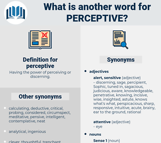 perceptive, synonym perceptive, another word for perceptive, words like perceptive, thesaurus perceptive