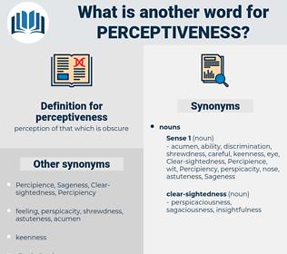 perceptiveness, synonym perceptiveness, another word for perceptiveness, words like perceptiveness, thesaurus perceptiveness