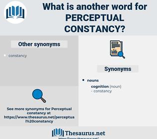 perceptual constancy, synonym perceptual constancy, another word for perceptual constancy, words like perceptual constancy, thesaurus perceptual constancy