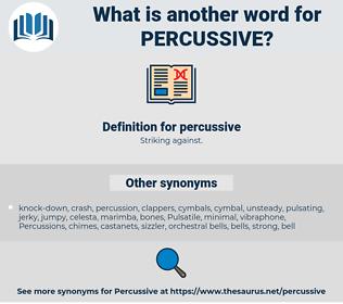 percussive, synonym percussive, another word for percussive, words like percussive, thesaurus percussive