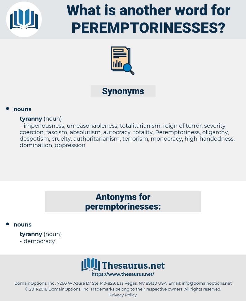 peremptorinesses, synonym peremptorinesses, another word for peremptorinesses, words like peremptorinesses, thesaurus peremptorinesses
