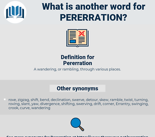 Pererration, synonym Pererration, another word for Pererration, words like Pererration, thesaurus Pererration