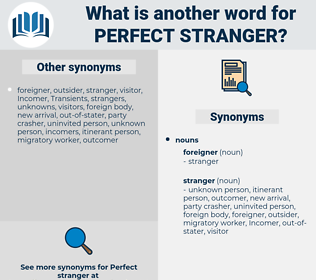 perfect stranger, synonym perfect stranger, another word for perfect stranger, words like perfect stranger, thesaurus perfect stranger