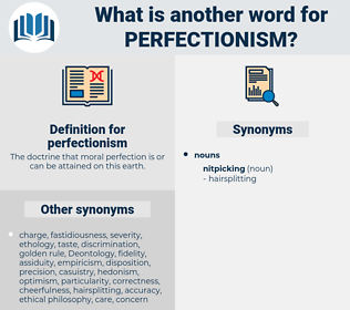 perfectionism, synonym perfectionism, another word for perfectionism, words like perfectionism, thesaurus perfectionism
