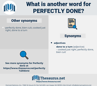 perfectly done, synonym perfectly done, another word for perfectly done, words like perfectly done, thesaurus perfectly done