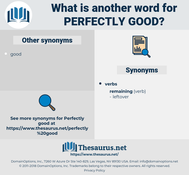 perfectly good, synonym perfectly good, another word for perfectly good, words like perfectly good, thesaurus perfectly good