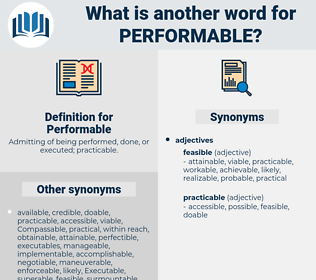 Performable, synonym Performable, another word for Performable, words like Performable, thesaurus Performable