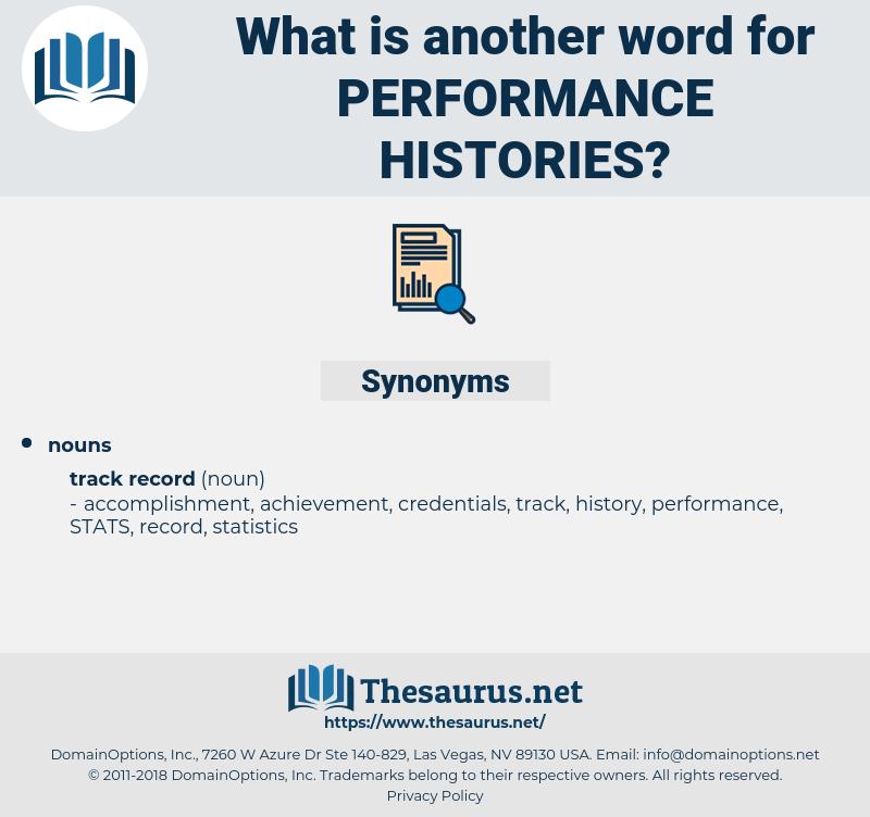 performance histories, synonym performance histories, another word for performance histories, words like performance histories, thesaurus performance histories
