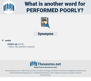 performed poorly, synonym performed poorly, another word for performed poorly, words like performed poorly, thesaurus performed poorly