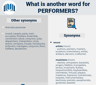 performers, synonym performers, another word for performers, words like performers, thesaurus performers