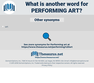 performing art, synonym performing art, another word for performing art, words like performing art, thesaurus performing art