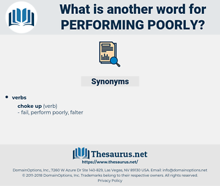 performing poorly, synonym performing poorly, another word for performing poorly, words like performing poorly, thesaurus performing poorly