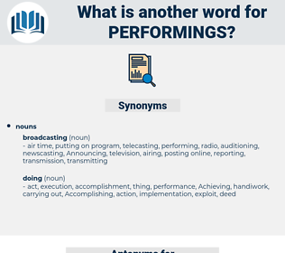 performings, synonym performings, another word for performings, words like performings, thesaurus performings