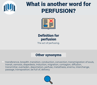 perfusion, synonym perfusion, another word for perfusion, words like perfusion, thesaurus perfusion