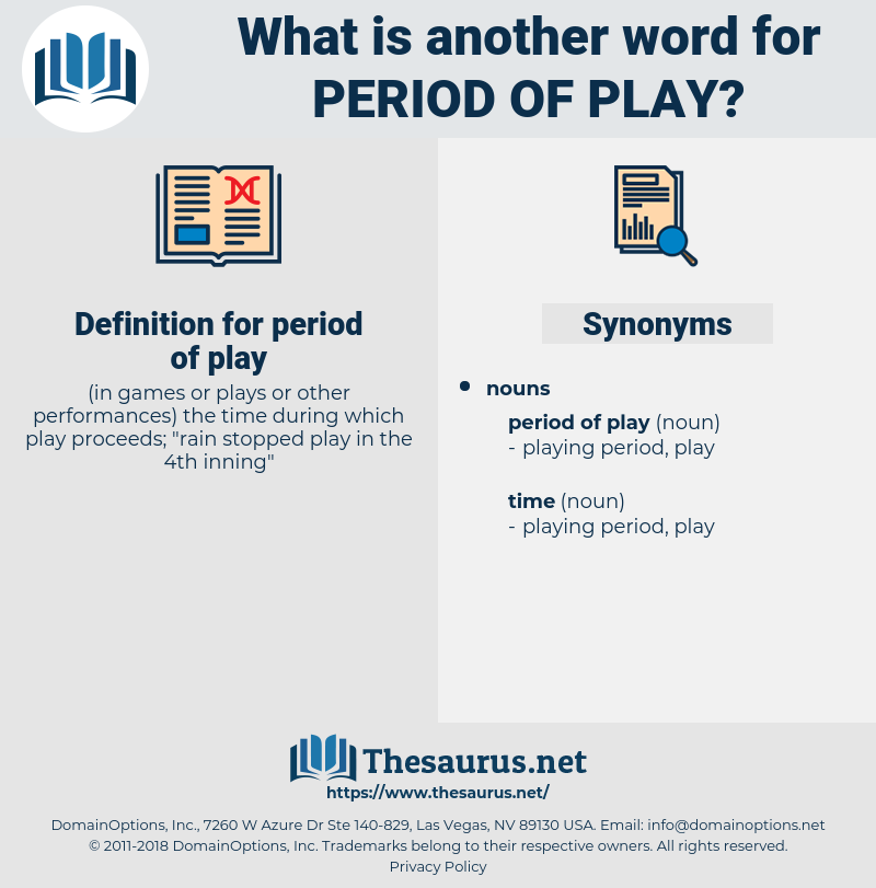 period of play, synonym period of play, another word for period of play, words like period of play, thesaurus period of play