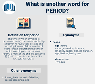 period, synonym period, another word for period, words like period, thesaurus period