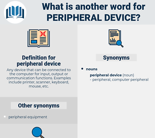 peripheral device, synonym peripheral device, another word for peripheral device, words like peripheral device, thesaurus peripheral device